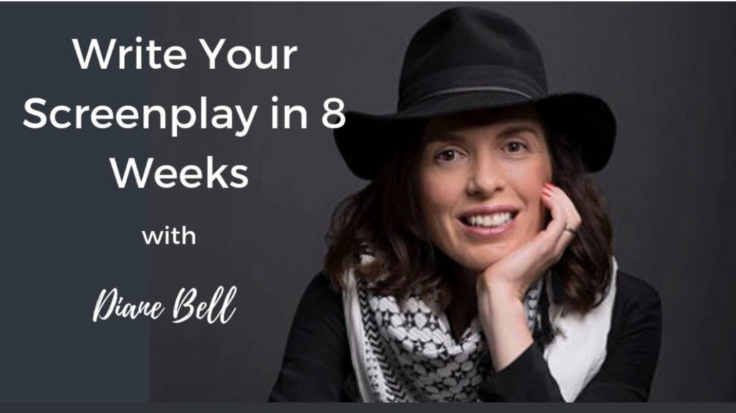 Write Your Screenplay in 8 Weeks with Diane Bell
